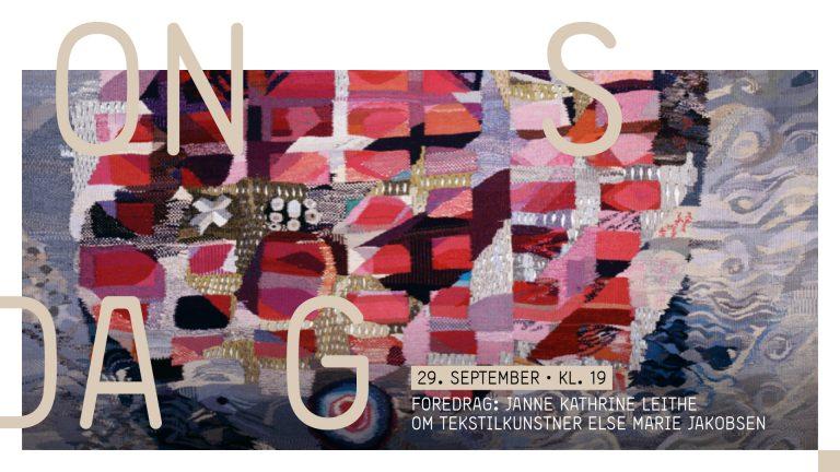 Foredrag: Janne Leithe om tekstilkunstner Else Marie Jakobsen