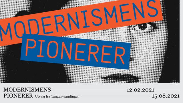 Modernismens Pionerer. Utvalg fra Tangen-samlingen.