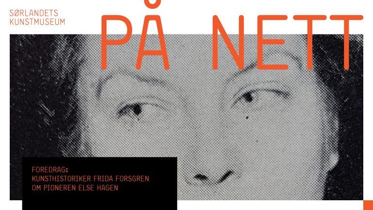 Foredrag: Frida Forsgren om kunstner Else Hagen