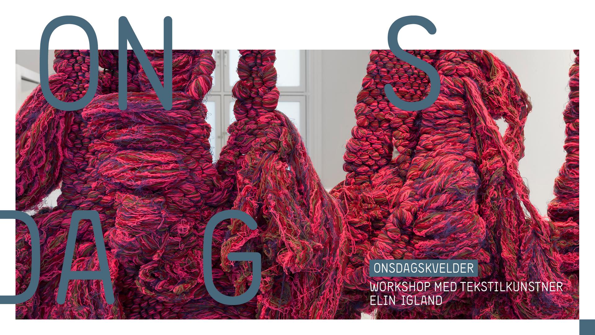 workshop elin igland tekstilkunst sørlandets kunstmuseum kristiansand