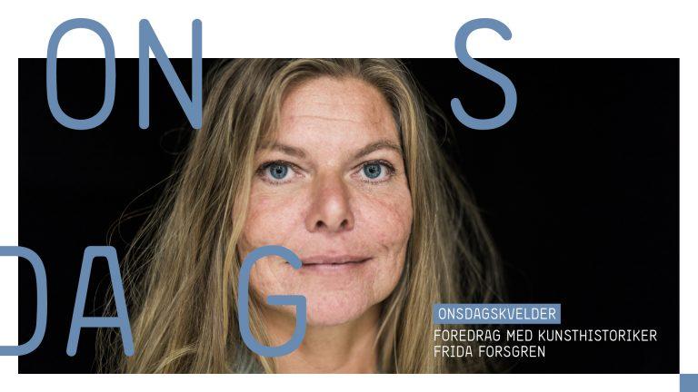 Avlyst! Foredrag med kunsthistoriker Frida Forsgren