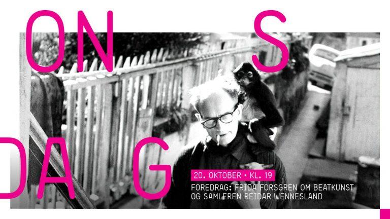 Foredrag: Frida Forsgren om Beat kunst og kunstsamler Reidar Wennesland