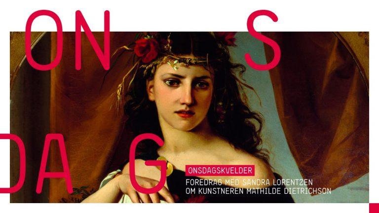 Foredrag: Sandra Lorentzen om kunstneren Mathilde Dietrichson
