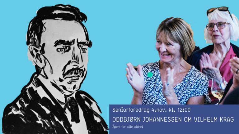Seniorforedrag: Oddbjørn Johannessen om Vilhelm Krag